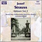 Josef Straus: Edition, Volume 5