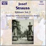 Josef Straus: Edition, Volume 5