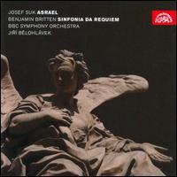 Josef Suk: Asrael; Britten: Sinfonia da Requiem - BBC Symphony Orchestra; Jir� Belohl�vek (conductor)