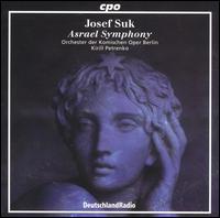 Josef Suk: Asrael Symphony - Michael Luis (violin); Berlin Comic Opera Orchestra; Kirill Petrenko (conductor)