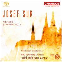 Josef Suk: Ripening; Symphony No. 1 - New London Chamber Choir (choir, chorus); BBC Symphony Orchestra; Jirí Belohlávek (conductor)