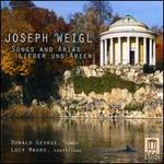 Josef Weigl: Songs and Arias-Lieder und Arien