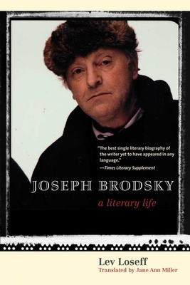 Joseph Brodsky: A Literary Life - Loseff, Lev, Professor, and Miller, Jane Ann (Translated by)