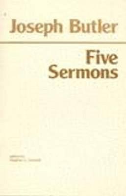 Joseph Butler: Five Sermons - Butler, Joseph, and Darwell, Stephen L. (Volume editor)