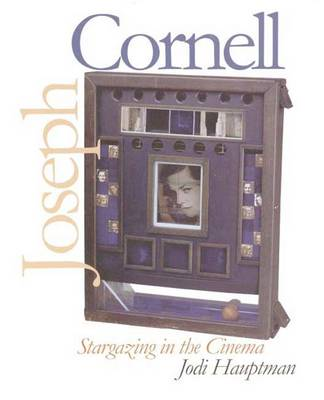 Joseph Cornell: Stargazing in the Cinema -