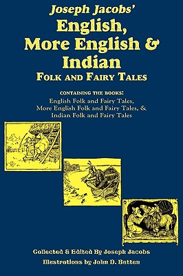 Joseph Jacobs' English, More English, and Indian Folk and Fairy Tales - Jacobs, Joseph
