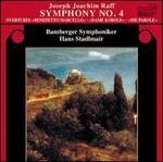 Joseph Joachim Raff: Symphony No. 4; Overtures