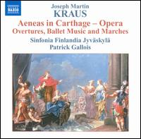 Joseph Martin Kraus: Aeneas in Carthage (Orchestral Music) - Jyväskylä Sinfonia; Patrick Gallois (conductor)