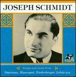 Joseph Schmidt: Songs and Arias from Smetana; Mascagni....