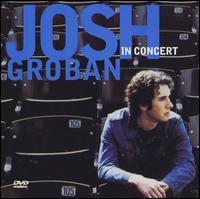 Josh Groban in Concert [CD/DVD] - Josh Groban