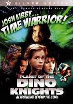 Josh Kirby...Time Warrior!: Dino Knights