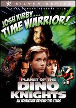 Josh Kirby...Time Warrior: Planet of the Dino Knights -