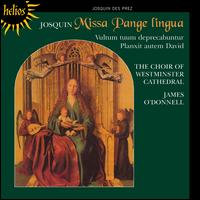 Josquin des Pres: Missa Pange Lingua - Westminster Cathedral Choir (choir, chorus); James O'Donnell (conductor)