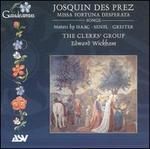 Josquin Desprez: Missa Fortuna Desperata - The Clerks' Group