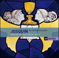 Josquin Desprez: Missa Hercules Dux Ferrariae; Motets - The Hilliard Ensemble