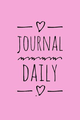 "Journal Daily: Personalized Lined Blank Journal Book / 150 Pages / 6"" X 9"" (15.24 X 22.86 CM) /Blank Journal Pages, Writing Journal /Handwritten Pink Hearts/ Durable Soft Cover - Journal Daily, and Blank Book MD (Creator)"