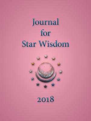 Journal for Star Wisdom: 2018 - Powell, Robert (Editor)