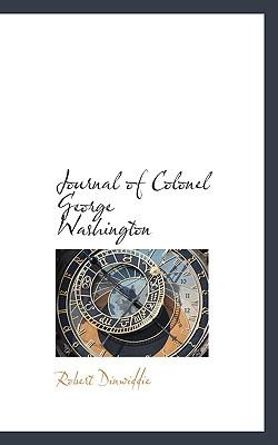 Journal of Colonel George Washington - Dinwiddie, Robert