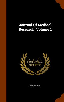Journal of Medical Research, Volume 1 - Anonymous