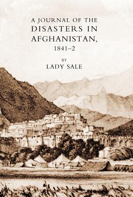 Journal of the Disasters in Afghanistan 1841-42 - Sale, Florentia, Lady
