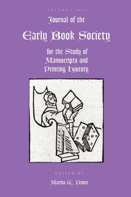Journal of the Early Book Society Vol 7 - Driver, Martha (Editor)