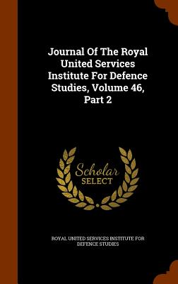 Journal of the Royal United Services Institute for Defence Studies, Volume 46, Part 2 - Royal United Services Institute for Defe (Creator)