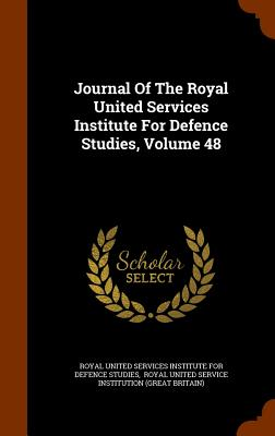 Journal of the Royal United Services Institute for Defence Studies, Volume 48 - Royal United Services Institute for Defe (Creator), and Royal United Service Institution (Great (Creator)