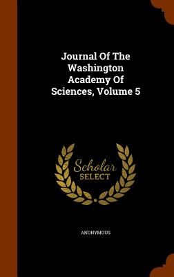 Journal of the Washington Academy of Sciences, Volume 5 - Anonymous