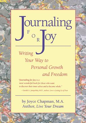 Journaling for Joy: Writing Your Way to Personal Growth and Freedom - Chapman, Joyce
