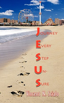 Journey Every Step Un-Sure - Scialo, Vincent N