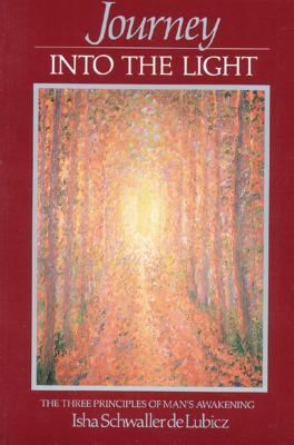 Journey Into the Light: The Three Principles of Man's Awakening - Schwaller de Lubicz, Isha
