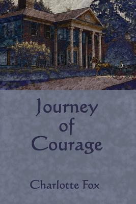 Journey of Courage - Fox, Charlotte