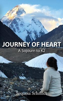 Journey of Heart - Schmidt, Sequoia, and McKay, Hollie (Foreword by)