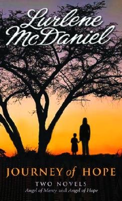 Journey of Hope: Two Novels - McDaniel, Lurlene