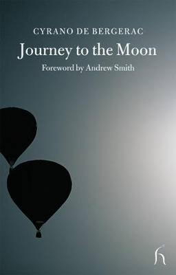 Journey to the Moon - Bergerac, Cyrano de, and Brown, Andrew (Translated by)