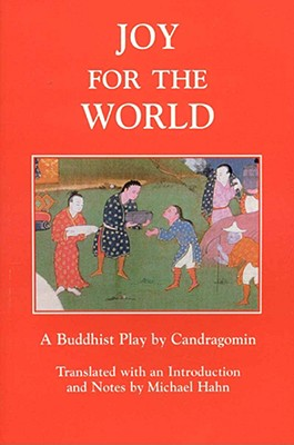 Joy for the World: A Buddhist Play by Candragomin - Candragomin, and Hahn, Michael (Translated by)