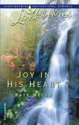 Joy in His Heart - Welsh, Kate