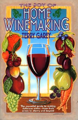 Joy of Home Wine Making - Garey, Terry A