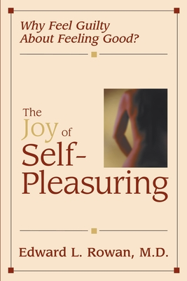 Joy of Self-Pleasuring - Rowan, Edward L