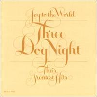 Joy to the World: Their Greatest Hits - Three Dog Night