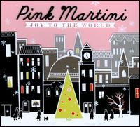 Joy to the World - Pink Martini