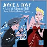 Joyce & Tony: Live at Wigmore Hall