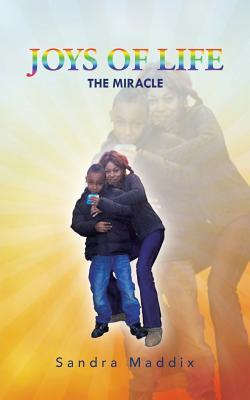 Joys of Life: The Miracle - Maddix, Sandra
