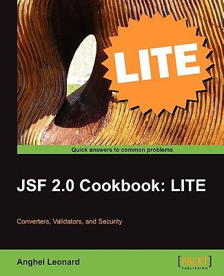 Jsf 2.0 Cookbook: Lite Edition - Leonard, Anghel