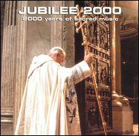 Jubilee 2000: 2000 Years of Sacred Music - Amadis Ensemble (choir, chorus); Benedictine Monks of Santo Domingo de Silos (choir, chorus);...