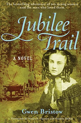 Jubilee Trail - Bristow, Gwen, and Turner, Nancy E (Foreword by), and Dallas, Sandra (Foreword by)