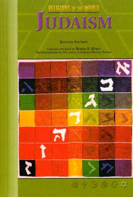 Judaism - Atkinson, Kenneth, Dr., and Marty, Martin E (Foreword by)