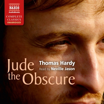 Jude the Obscure - Hardy, Thomas, and Jason, Neville (Read by)