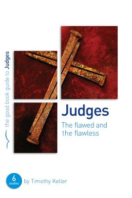 Judges: The Flawed and the Flawless - Keller, Timothy J