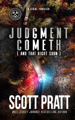 Judgment Cometh: And That Right Soon - Pratt, Scott